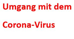 Kundeninformation zum Umgang mit dem Corona-Virus